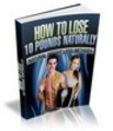 How To Lose 10 Pounds Naturally (eBook & Audio) PLR
