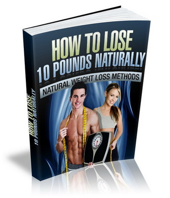 Product picture How To Lose 10 Pounds Naturally (eBook & Audio) PLR